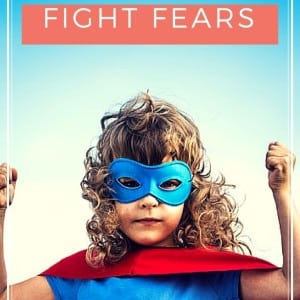 Does your child have fears? Teach your child to fight their fears and overcome their anxiety.