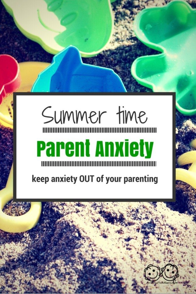Summer time brings change and can increase parent anxiety. Find out how to keep your anxiety OUT of your parenting.