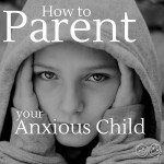 Typical parenting doesn't usually work on anxious children. Learn 5 parenting approaches that will help your anxious child thrive!