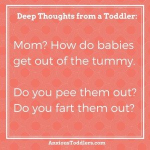 Parenting quotes: Deep thoughts from a toddler - AnxiousToddlers.com