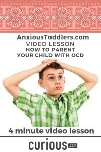 Take this 8 minute video lesson and learn how to parent a child with OCD.