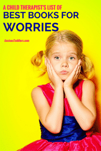 The ultimate list of kid's books on worries by a child therapist.