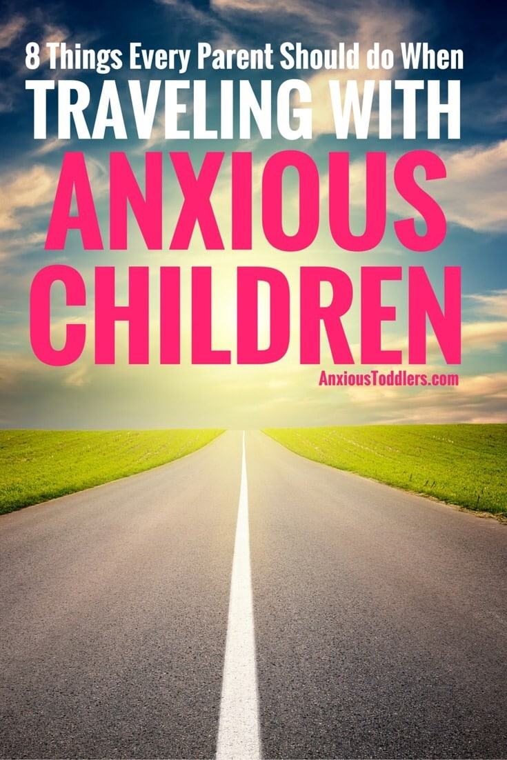 Traveling with children can be a struggle. Traveling with anxious children can be a nightmare. Make your trip a memorable experience for the right reasons! Here are 8 things every parent should plan on doing when traveling with anxious children.