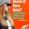 Have you Heard of Burn Note? If Your Kid has a Phone – You Better Learn!