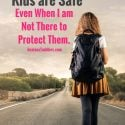 Why I Know My Children are Safe When I Can't Protect Them