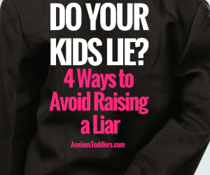 Do Your Kids Lie? 4 Ways to Avoid Raising a Liar.