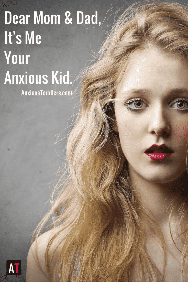 Dear Mom and Dad, It's me your anxious kid. I know you don't say it, but my anxiety is draining us both. It's okay, you can admit it. I see it on your face.