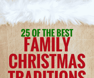 25 of the Best Family Christmas Traditions Your Family Will Remember