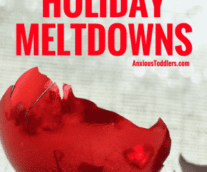 5 Ways to Prevent Kids from Having Holiday Meltdowns
