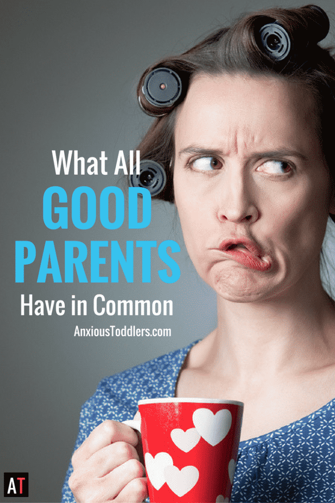 Why do good parents beat themselves up? Here are 4 things all good parents have in common. It is not what you think!