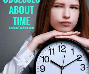 How to Help an Anxious Child Who Obsesses About Time