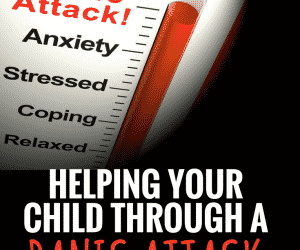 PSP 013: Parenting Your Child Through a Panic Attack