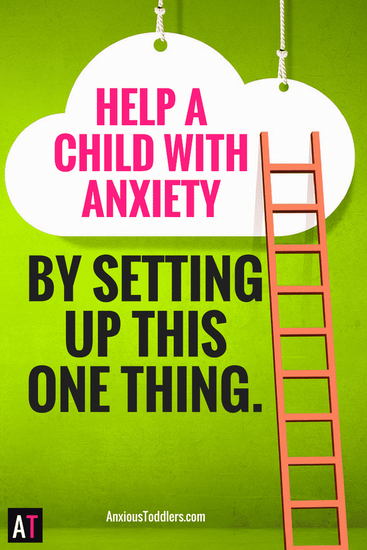 Help a Child with Anxiety by Setting Up This One Simple Thing.