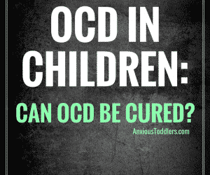 OCD in Children: Can OCD be Cured?