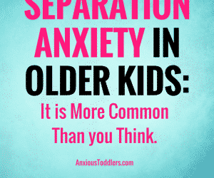 PSP 017: Separation Anxiety in Older Kids: It is More Common than You May Think!