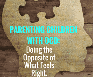 PSP 020: Parenting Children with OCD | Doing the Opposite of What Feels Right