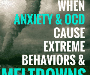 PSP 023: When Anxiety and OCD Cause Poor Behavior & Meltdowns