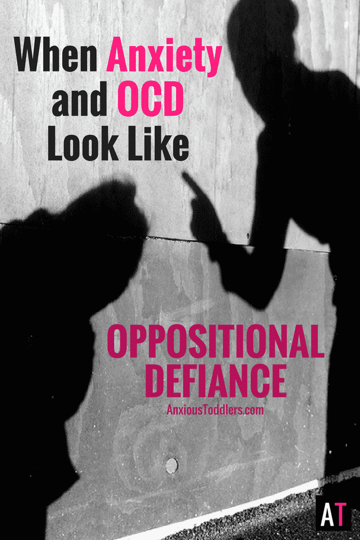 When Child Anxiety & OCD Looks Like Oppositional Defiance