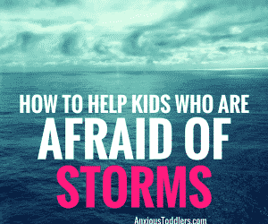 PSP 033: How to Help Kids Who are Afraid of Storms