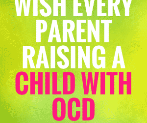 PSP 037: 3 Things I Wish Every Parent Raising a Child with OCD Would Do