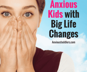 PSP 039: How to Help Anxious Kids with Big Life Changes