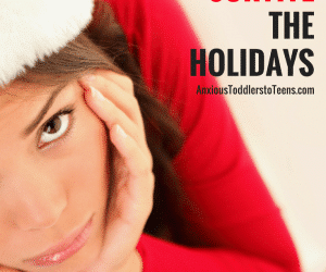 Ask the Child Therapist Episode 55: Helping Your Anxious Child Survive the Holidays