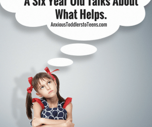 PSP 048: Inside the Mind of an Anxious Child: A Six Year Old Talks About What Helps.