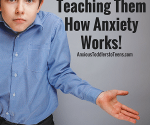 Ask the Child Therapist Kids Edition: Help Kids with Anxiety by Teaching Them How Anxiety Works