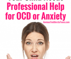 Ask the Child Therapist Episode 60: How to Tell When Your Child Needs Professional Help for OCD or Anxiety
