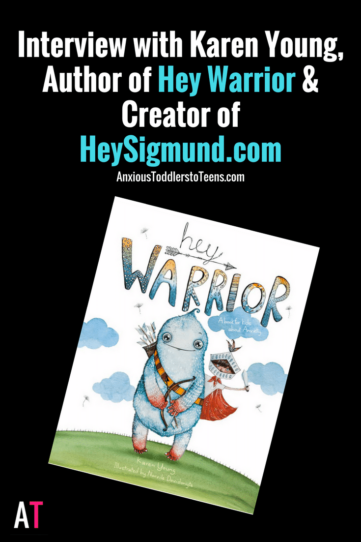 PSP 058 : Kids Will Get Better Anxiety Relief if They Understand Anxiety: Interview with Karen Young from Hey Sigmund, Author of Hey Warrior