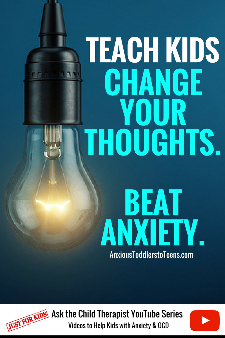 Ask the Child Therapist Episode 79 Kid Edition: Teach Kids if They Change Their Thoughts They Can Beat Anxiety.