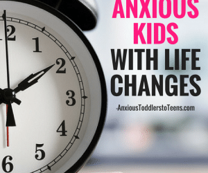 Ask the Child Therapist Episode 80 Kid Edition: How to Help Anxious Kids Deal with Life Changes