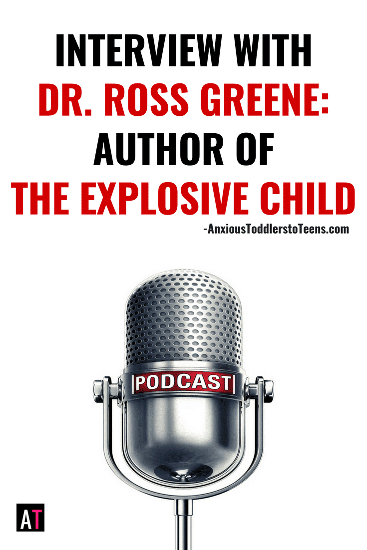 PSP 075: Interview with Dr. Ross Greene, Author of The Explosive Child and the Creator of the CPS Model