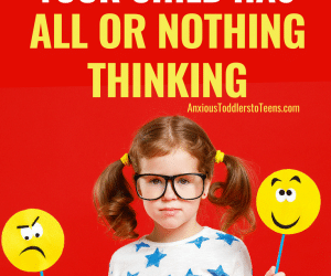 PSP 079: Helping Kids Who have All or Nothing Thinking