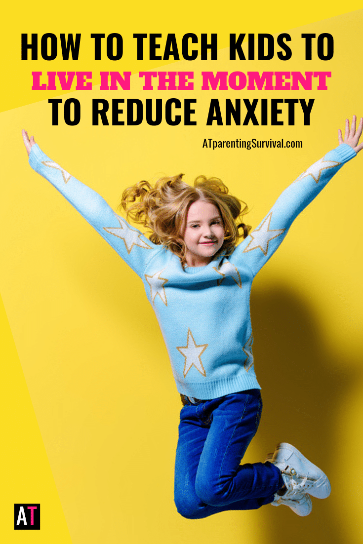 Teach Kids that Focusing on the Moment Can Reduce Anxiety
