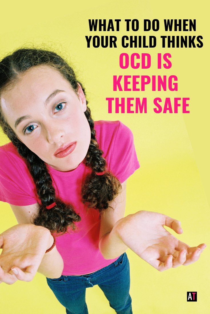 What to Do When Your Child Thinks OCD is Keeping Them Safe