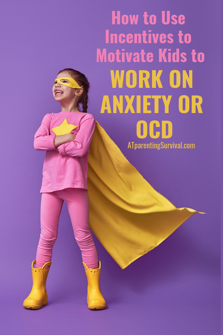 PSP 123: Developing Good Incentives to Get Kids to Work on Anxiety or OCD