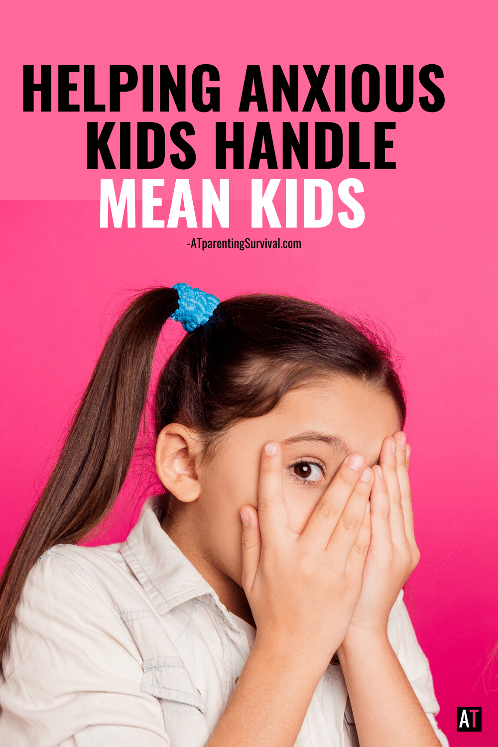 How to Teach Anxious Kids to Deal with Mean People