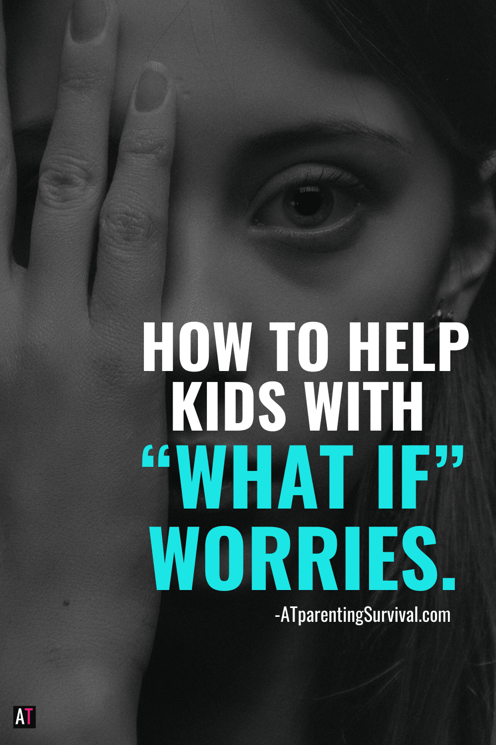 """How to Help Kids Handle """"What-If"""" Worries"""