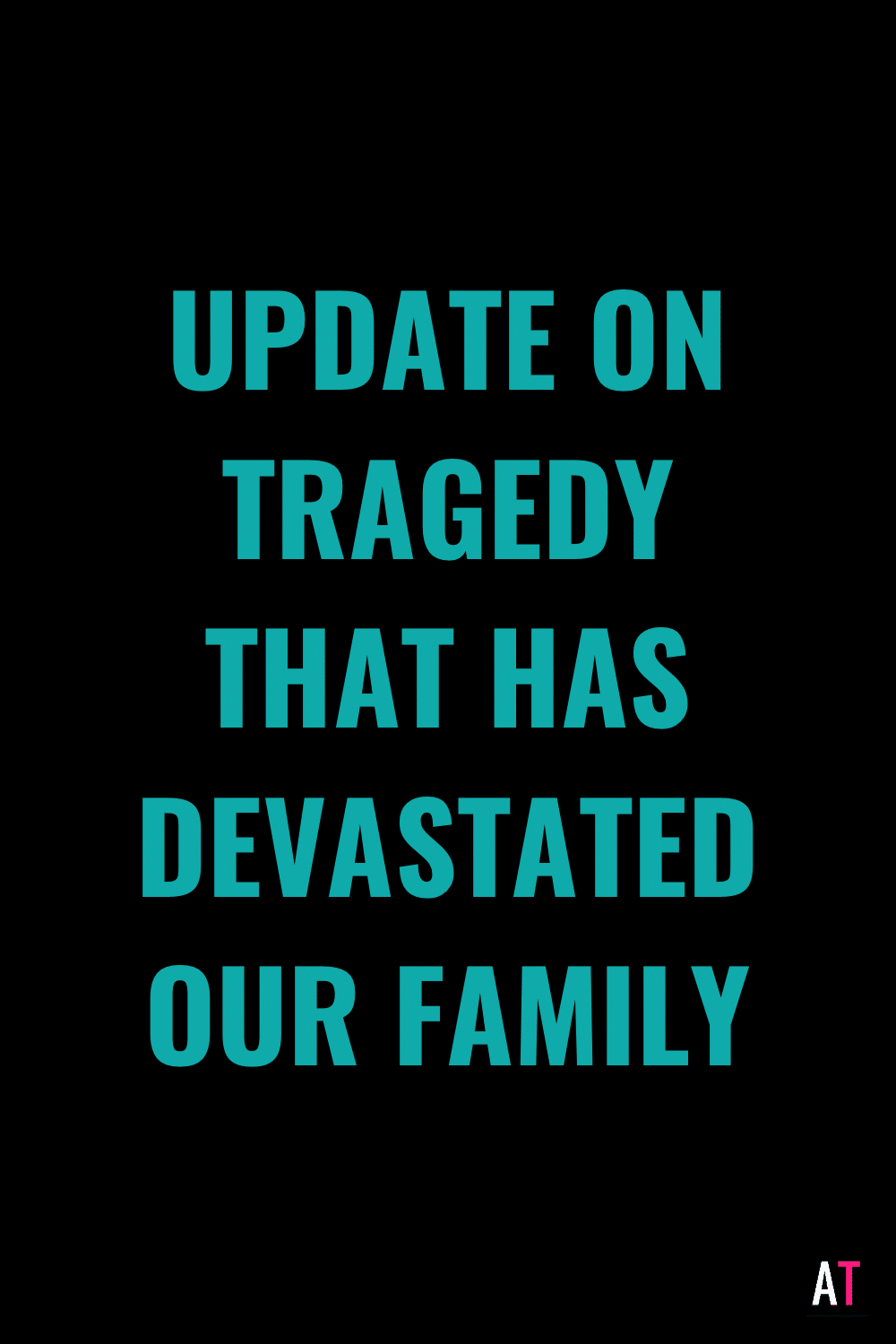 PSP 204: Update on Tragedy that has Devastated Our Family