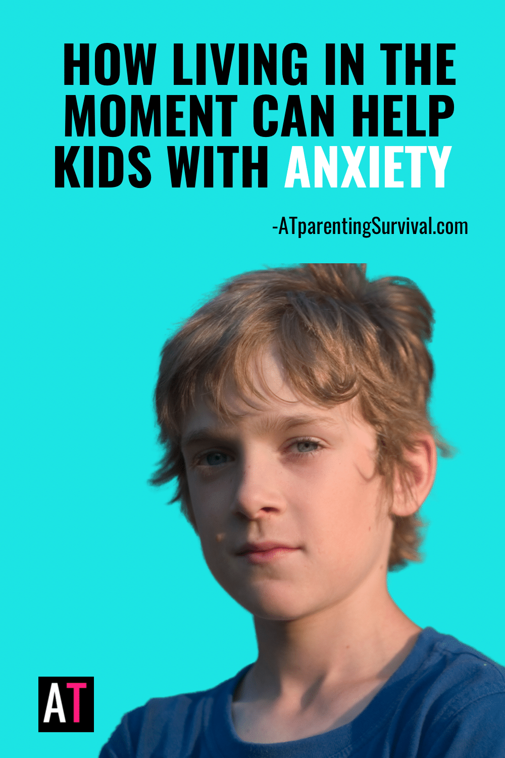 PSP 208: How Living in the Moment Can Help Kids with Anxiety