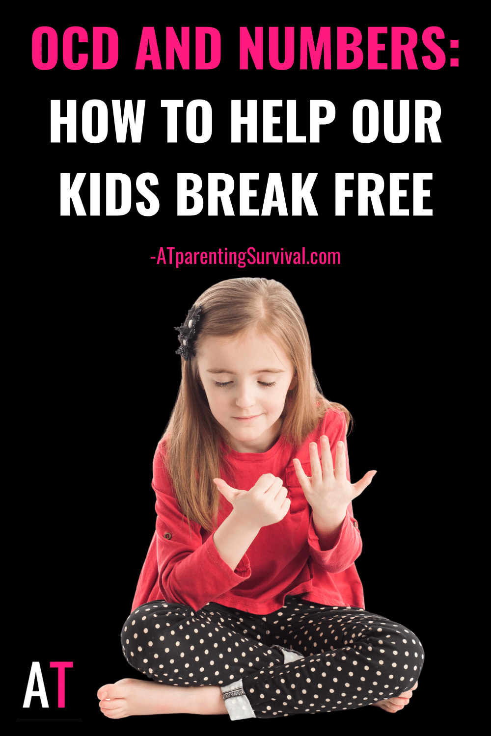 OCD and Numbers: How to Help Our Kids Break Free